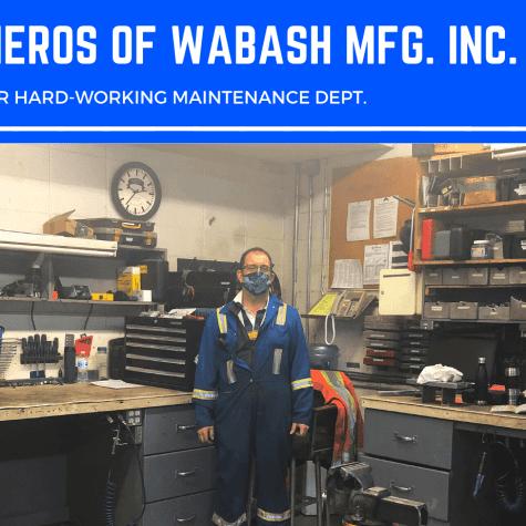 UNSUNG HEROS OF WABASH MFG. INC.