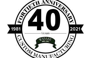 Celebrate 40 years of Wabash Mfg. Inc.